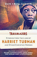 Trailblazers: Stories from the Lives of Harriet Tubman