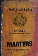 Jesus Freaks: Martyrs, Repackaged Ed.