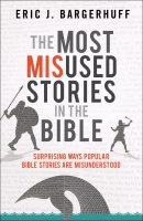 The Most Misused Stories in the Bible