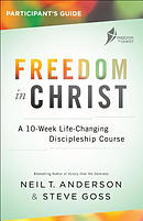 Freedom in Christ Participant's Guide: A 10-Week Life-Changing Discipleship Course