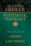 Systematic Theology: Church/last Things