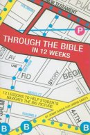 Through The Bible In 12 Weeks Pb