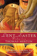 Lent and Easter Wisdom from Thomas Merton