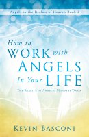 How To Work With Angels In Your Life Paperback Book