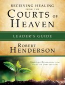 Releasing Healing from the Courts of Heaven Leader's Guide