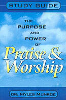 Purpose and Power of Praise and Worship: Study Guide