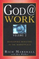 God @ Work: Developing Ministers In The Marketplace