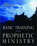 Basic Training For The Prophetic Mininstry