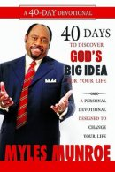 40 Days To Discovering Gods Big Idea For