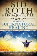 Stories Of Supernatural Healing Pb