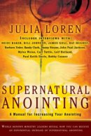 Supernatural Anointing : A Manual For Increasing Your Anointing