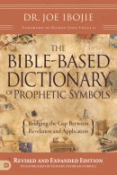 The Bible-Based Dictionary of Prophetic Symbols