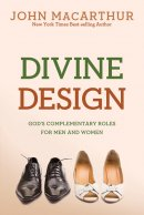Divine Design : Gods Complementary Roles For Men And Women
