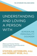 Understanding and Loving a Person with Borderline Personality Disorder
