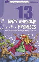 13 Very Awesome Promises & How God Always Keeps Them