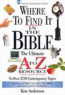 Where to Find It in the Bible: The Ultimate A to Z Resource to Over 3700 Contemporary Topics