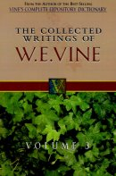 The Collected Writings of W.E. Vine : Vol 3