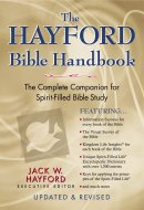 The Hayford Bible Handbook: The Complete Companion for Spirit-Filled Bible Study