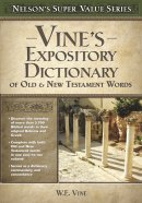 Vines Expository Dictionary Of Old And New Testament Words Super Saver