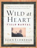 Wild at Heart: Field Manual