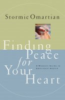 Finding Peace for Your Heart: A Woman's Guide to Emotional Happiness