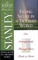Feeling Secure in a Troubled World, : The In Touch Study SeriesTurnyour Stumbling Blocks into Stepping Stones