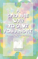 A Strange Way to Save You and Me: A Christmas Play for the Small Church