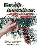 Worship Innovations Volume 1: Hanging the Greens for Christmas