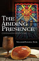 The Abiding Presence: Communion Meditations