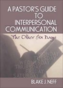 A Pastor's Guide to Interpersonal Communication