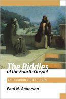The Riddles of the Fourth Gospel