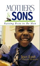 Mothers & Sons: Raising Boys to Be Men