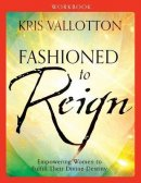 Fashioned to Reign Workbook