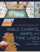 The Baker Book of Bible Charts, Maps, and Timelines