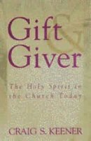 Gift & Giver: the Holy Spirit for Today