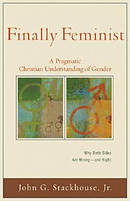 Finally Feminist: a Pragmatic Christian Understanding of Gender