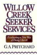 Willow Creek Seeker Services: Evaluating a New Way of Doing Church