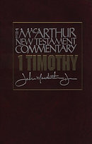1 Timothy : MacArthur New Testament Commentary