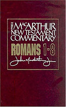 Romans, 1 - 8 : MacArthur New Testament Commentary