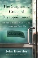 Surprising Grace Of Disappointment The