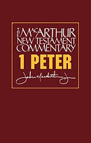 1 Peter : MacArthur New Testament Commentary