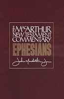 Ephesians : MacArthur New Testament Commentary