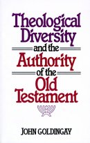 Theological Diversity And The Authority Of The Old Testament