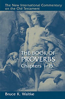 Proverbs: Chapters 1-15 : New International Commentary on the Old Testament