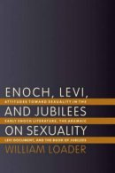Enoch, Levi and Jubilees on Sexuality :