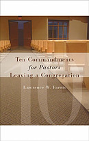 Ten Commandments for Pastors Leaving a Congregation