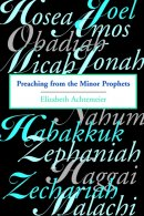 Preaching from the Minor Prophets: Texts and Sermon Suggestions