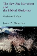 The New Age Movement and the Biblical Worldview: Conflict and Dialogue