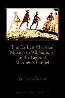 The Earliest Christian Mission to 'All Nations' in the Light of Matthew's Gospel