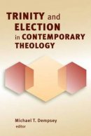 Trinity And Election In Contemporary The